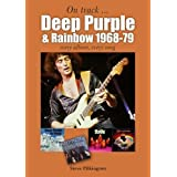 Deep Purple and Rainbow 1968-79: Every Album, Every Song (On Track)