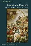 Plague and Pleasure : The Renaissance World of Pius II, Arthur, White, 0813226813