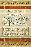 Heroes of Postman's Park: Heroic Self-Sacrifice in Victorian London