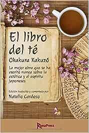 El libro del té: La mejor obra que se ha escrito nunca