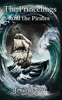 The Princelings and the Pirates (The Princelings of the East Book 2) by [Pett, Jemima]