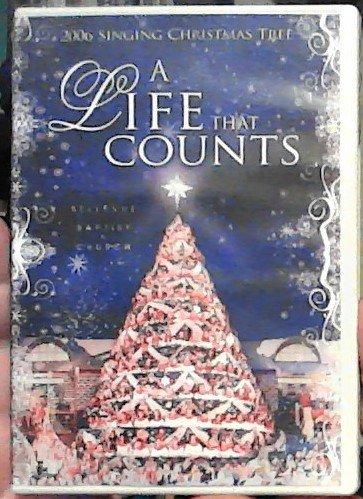 A Life That Counts: 2006 Singing Christmas Tree - Bellevue Baptist Church [DVD] (Memphis Singing Christmas Tree)