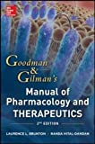 Goodman and Gilman Manual of Pharmacology and Therapeutics, Second Edition (Goodman and Gilman's Manual of Pharmacology and Therapeutics)