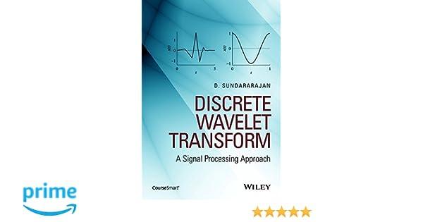 Discrete Wavelet Transform: A Signal Processing Approach: D