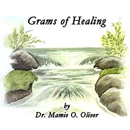 Grams of Healing by [Oliver, Dr. Mamie O.]