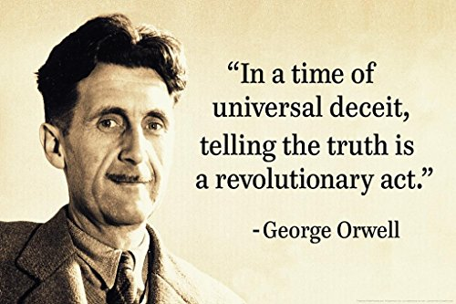 George Orwell in A Time of Universal Deceit Telling The Truth is Revolutionary Poster 36x24 inch