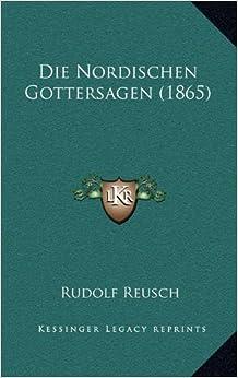 Die Nordischen Gottersagen (1865) (German Edition)