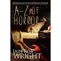 A-Z of Horror: Complete Collection: Fear from beginning to end Kindle Edition for Free