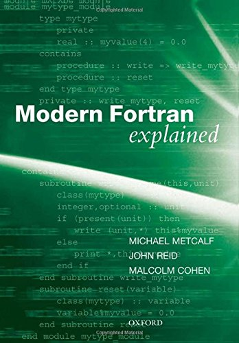 Modern Fortran Explained (Numerical Mathematics and Scientific Computation) by Oxford University Press