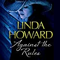 Against the Rules Audiobook by Linda Howard Narrated by Lesa Lockford