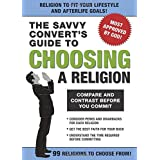 The Savvy Convert's Guide to Choosing a Religion