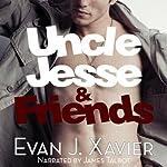Uncle Jesse & Friends | Evan J. Xavier