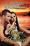 Crime and Passion, Chantel Rhondeau, 1482547473