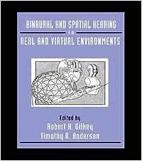 Binaural and Spatial Hearing in Real and Virtual Environments