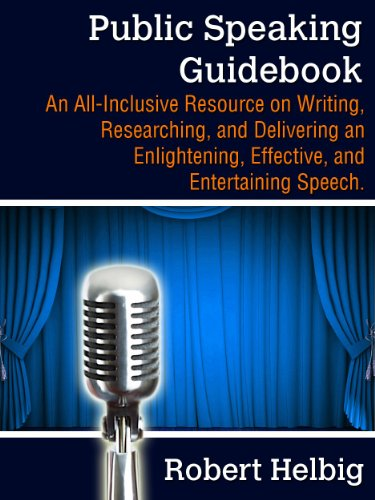 Public Speaking Guidebook: An all-inclusive resource on writing, researching, and delivering an enlightening, effective, and entertaining speech