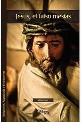 Jesus, El Falso Mesias (Spanish Edition) Paperback