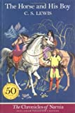 The Horse and His Boy (The Chronicles of Narnia, Full-Color Collector's Edition) by Lewis, C. S. unknown Edition [Paperback(2000)]