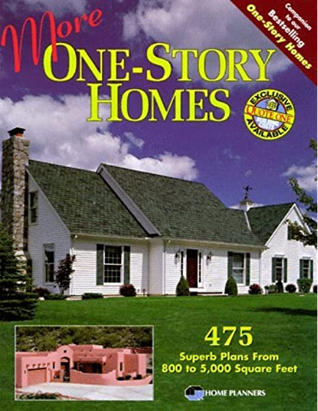 More One Story Homes 475 Superb Plans From 800 To 5 000 Square Feet Home Plans Home Planners Inc 9781881955481 Amazon Com Books