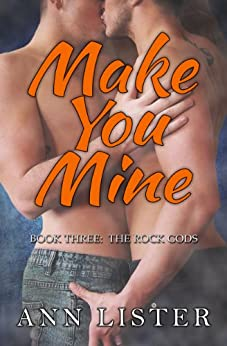 Make You Mine (The Rock Gods Book 3) by [Lister, Ann]