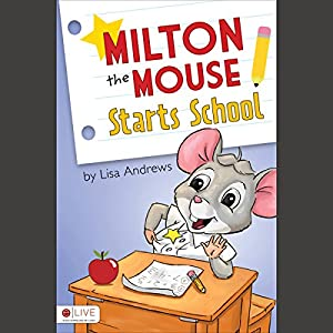 Milton the Mouse Starts School Audiobook