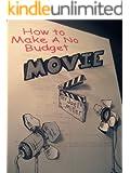 How to Make a No Budget Movie