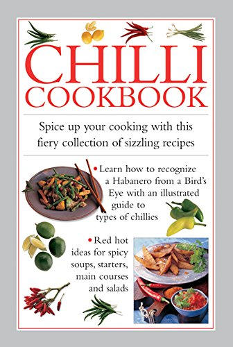 Collection Chilli (Chilli Cookbook: Spice Up Your Cooking With This Fiery Collection Of Sizzling Recipes)