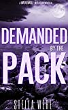 Demanded By The Pack (BBW Werewolf Pack Initiation Romance)