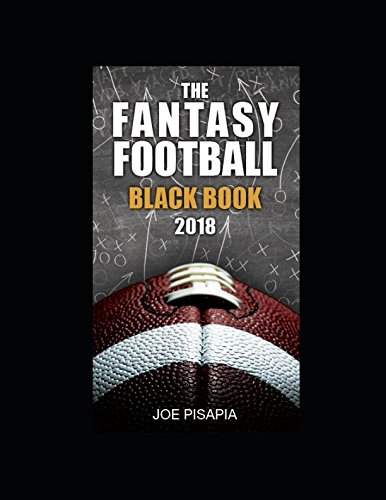 The Fantasy Football Black Book 2018 (Fantasy Black Book) (Best Strategy Fantasy Football Draft)