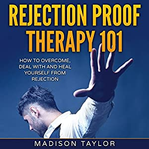 Rejection Proof Therapy 101 Audiobook
