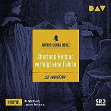 Sherlock Holmes verfolgt eine Fährte (Die Rückkehr des Sherlock Holmes - Hörspiel 5) Hörspiel von Arthur Conan Doyle Gesprochen von: Alexander Kerst, Peter Pasetti