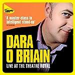 Dara O'Briain Live at the Theatre Royal | Dara O'Briain
