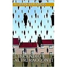L'incendio e altri racconti (Italian Edition)
