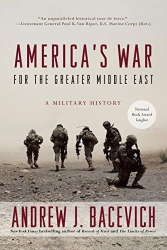 Americas war for the greater middle east a military history americas war for the greater middle east a military history by bacevich andrew fandeluxe Image collections