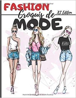Fashion Croquis Mode 450 Figures De Silhouettes Xl Edition Pour Dessiner Ses Envies De Vetements Ideal Pour Les Createurs De Mode Et Les Jeu De 10 Silhouettesi French Edition