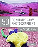 Image of 50 Contemporary Photographers You Should Know