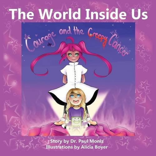 Download The World Inside Us: Courage and the Creepy Cancer pdf