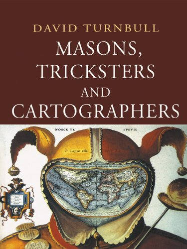 Download Masons, Tricksters and Cartographers: Comparative Studies in the Sociology of Scientific and Indigenous Knowledge (Studies in the History of Science, Technology & Medicine) Pdf