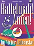 img - for Hallelujah! Amen!: 14 Hymns for Worship book / textbook / text book