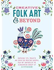 Creative Folk Art and Beyond: Inspiring tips, projects, and ideas for creating cheerful folk art inspired by the Scandinavian concept of hygge