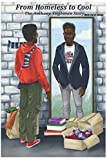 img - for From Homeless to Cool: The Anthony Tilghman Story book / textbook / text book