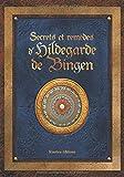 Secrets et remèdes d'Hildegarde de Bingen