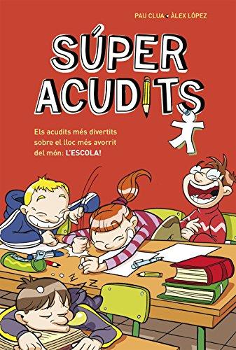 Els acudits més divertits sobre el lloc més avorrit del món: ¡L'ESCOLA! (Súper Acudits) (Catalan Edition) por Álex López