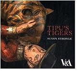 Tipu's Tigers, Susan Stronge, 1851775757