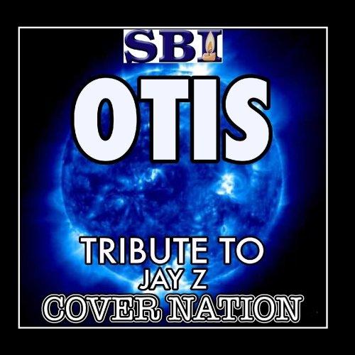 Otis (Tribute To Jay Z & Kanye West Ft Otis Redding) Performed By Cover Nation - Single