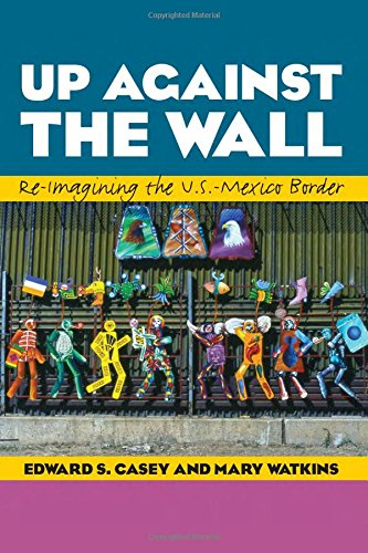 Up Against the Wall: Re-Imagining the U.S.-Mexico …