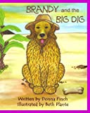 Brandy and the Big Dig, Donna Finch, 1453884149