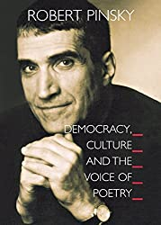Democracy, Culture and the Voice of Poetry: (The University Center for Human Values Series)