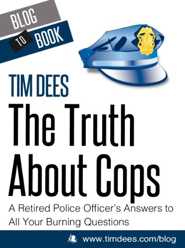 The truth about cops a retired police officers answers to all your the truth about cops a retired police officers answers to all your burning questions by fandeluxe Images