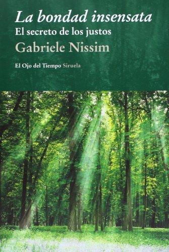 Descargar Libro La Bondad Insenssata. El Secreto De Los Justos Gabriele Nissim