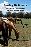Cowboy Dictionary Large Print: The Official Companion to the Spirit Animal Series (Spirit Animal Large Print Book 0)